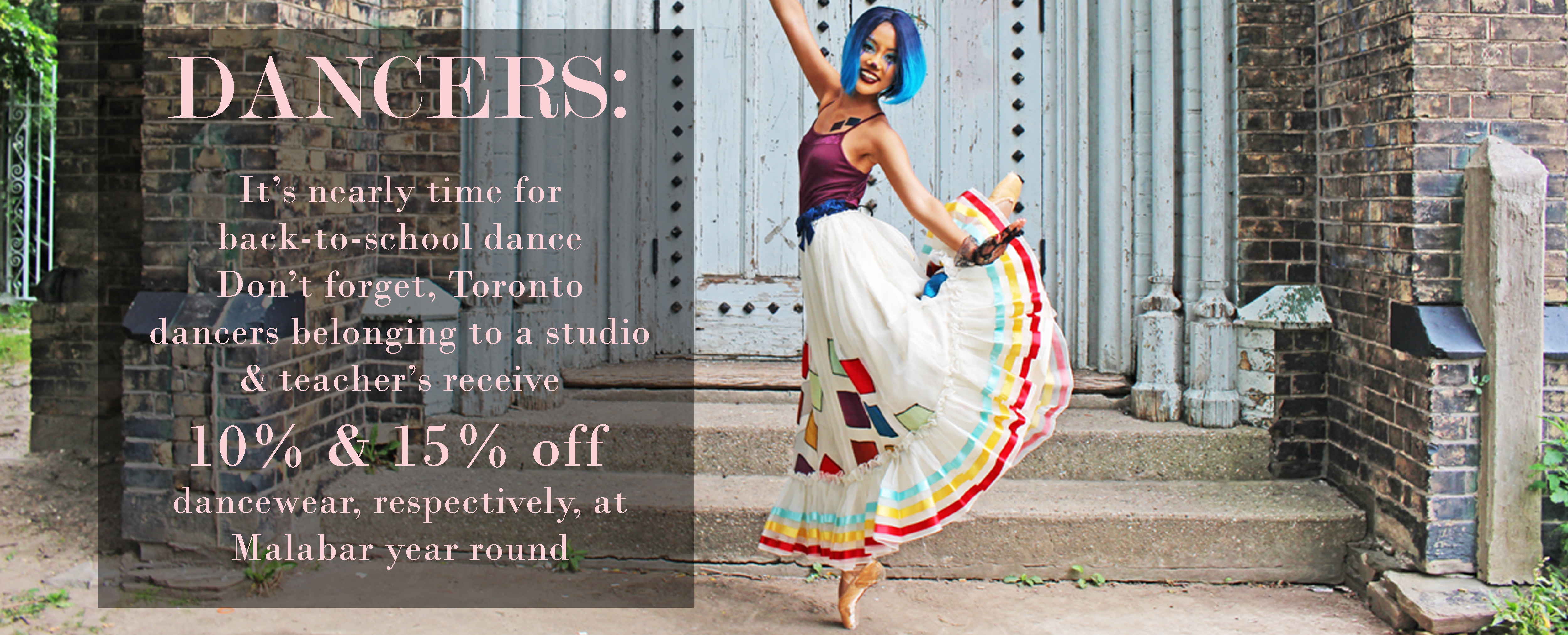 Malabar's Annual Dance Sale is happening at our Toronto location September 8th to 12th and at our Ottawa location August 29th to September 20th!